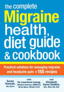 The Complete Migraine Health, Diet Guide and Cookbook