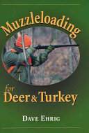 Muzzleloading for Deer and Turkey