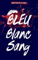 Pdf La trilogie Bleu Blanc Sang - Tome 1 - Bleu Telecharger