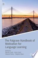 """The Palgrave Handbook of Motivation for Language Learning"" by Martin Lamb, Kata Csizér, Alastair Henry, Stephen Ryan"