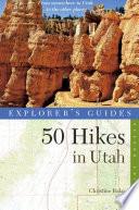 Explorer s Guide 50 Hikes in Utah