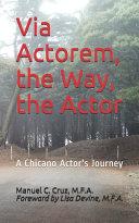 Via Actorem  the Way  the Actor