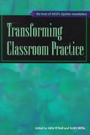 Transforming Classroom Practice