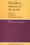 Phosphate Deposits of the World  Volume 3  Neogene to Modern Phosphorites