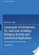 Compounds of Germanium  Tin  and Lead  including Biological Activity and Commercial Application