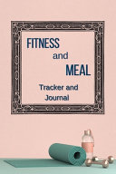 Fitness and Meal Tracker Journal