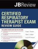 """Certified Respiratory Therapist Exam Review Guide"" by Craig L. Scanlan, Albert J. Heuer, Louis M. Sinopoli"