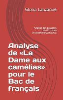 Analyse de «la Dame Aux Camélias» Pour le Bac de Français
