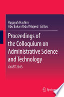 Proceedings of the Colloquium on Administrative Science and Technology  : CoAST 2013