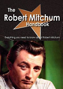 The Robert Mitchum Handbook   Everything You Need to Know about Robert Mitchum