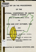 Report on the Proceedings of the National Conference on Cocoa Trade in Nigeria Held in Akure  Ondo State on 30th and 31st October  1986