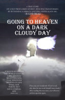 Going to Heaven on a Dark Cloudy Day