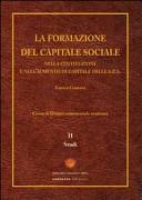 La formazione del capitale sociale. Nella costituzione e nell'aumento di capitale delle s.p.a.