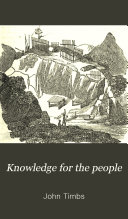 Pdf Knowledge for the People; Or, The Plain why and Because