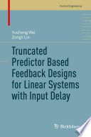 Truncated Predictor Based Feedback Designs for Linear Systems with Input Delay