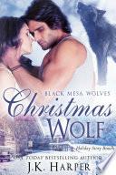 Christmas Wolf Holiday Bundle  Black Mesa Wolves  5  Wolf Shifter Holiday Romance