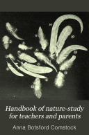Handbook of Nature study for Teachers and Parents  Based on the Cornell Nature study Leaflets  with Much Additional Material and Many New Illustrations
