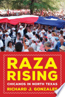 link to Raza Rising : Chicanos in North Texas in the TCC library catalog