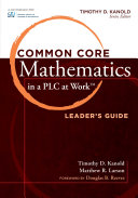 """Common Core Mathematics in a PLC at Workâ""""¢, Leader's Guide"""