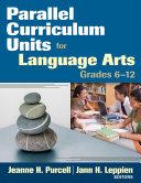Parallel Curriculum Units for Language Arts  Grades 6 12
