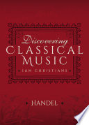 Discovering Classical Music: Handel