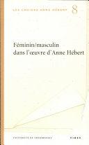 Feminin/masculin dans l'œuvre d'Anne Hébert