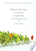 Biblical Theology for Ethical Leadership