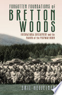 Forgotten Foundations of Bretton Woods
