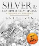 Silver   Costume Jewelry Making   A Complete   Step by Step Guide