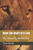 Have The Heart Of A Lion