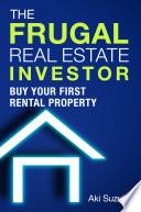 The Frugal Real Estate Investor