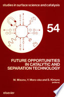 Future Opportunities in Catalytic and Separation Technology
