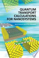 Quantum Transport Calculations for Nanosystems