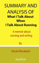 Summary and Analysis of What I Talk About When I Talk About Running Book