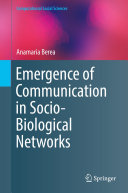 Emergence of Communication in Socio Biological Networks