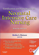 """Certification and Core Review for Neonatal Intensive Care Nursing E-Book"" by AACN, AWHONN, NANN, Robin L. Watson"