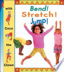 Bend! Stretch! Jump!