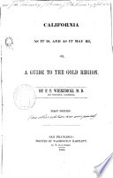 California as it Is  and as it May Be  Or  A Guide to the Gold Region Book PDF