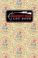Shooting Log Book Book