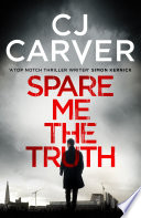 Spare Me the Truth  : An explosive, high octane thriller