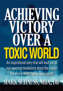 Achieving Victory Over a Toxic World