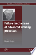 Failure Mechanisms of Advanced Welding Processes Book