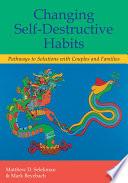 Changing Self Destructive Habits