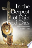 In the Deepest of Pain God Dies