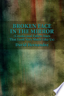 Broken Face In The Mirror  Crooks and Fallen Stars That Look Very Much Like Us