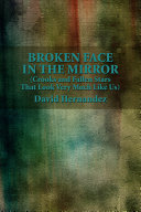 Broken Face In The Mirror (Crooks and Fallen Stars That Look Very Much Like Us)