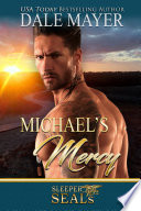 Michael s Mercy  A Sleeper Seal Novel and A Heroes for Hire Novel