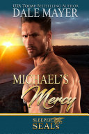 Michael's Mercy (A Sleeper Seal Novel and A Heroes for Hire Novel)