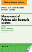 Management Of Patients With Traumatic Injuries An Issue Of Critical Nursing Clinics