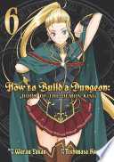 How to Build a Dungeon  Book of the Demon King Vol  6